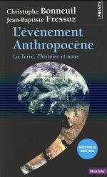 Couverture de L'événement anthropocène ; la terre, l'histoire et nous