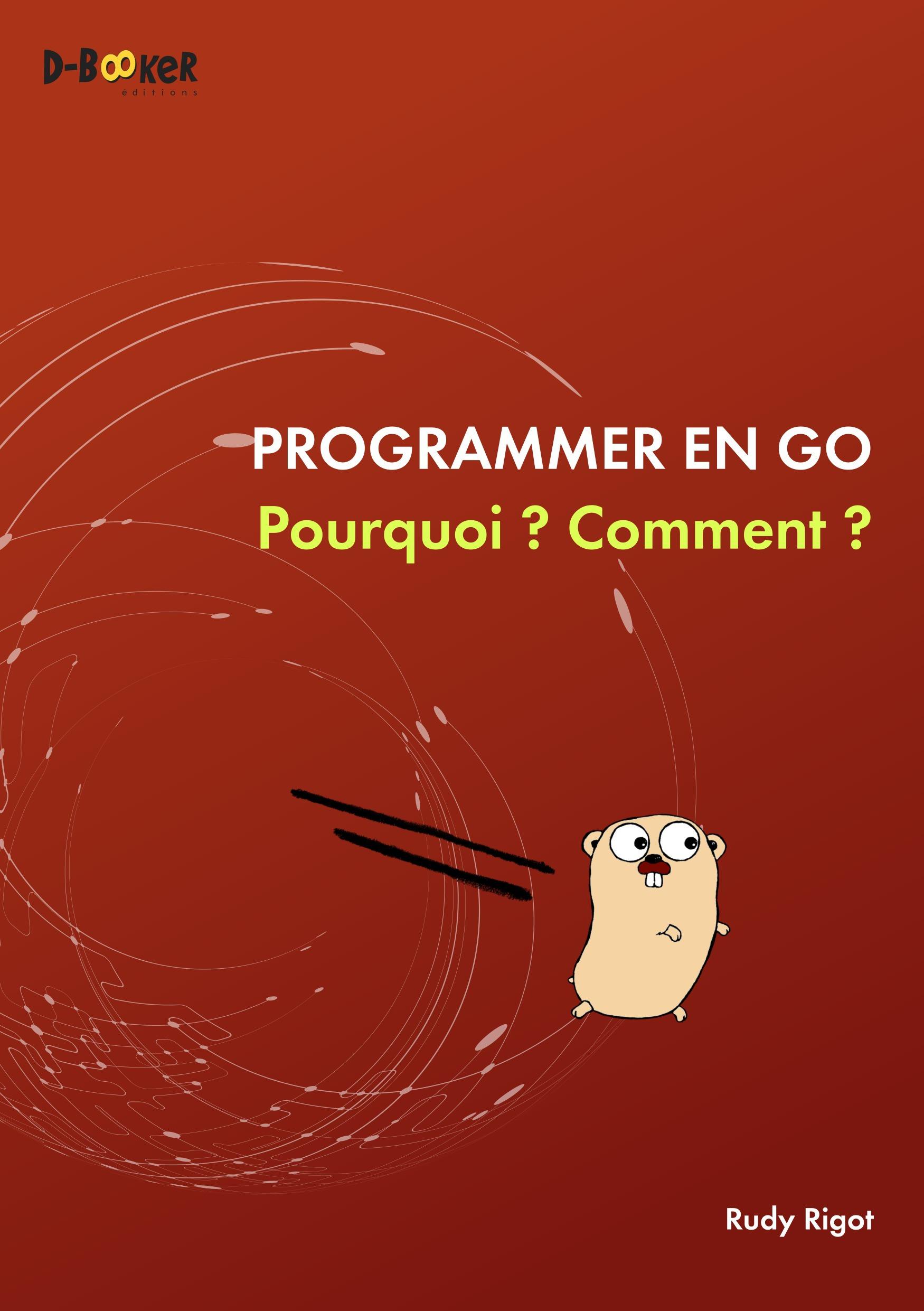 Programmer en Go ; pourquoi ? comment ?