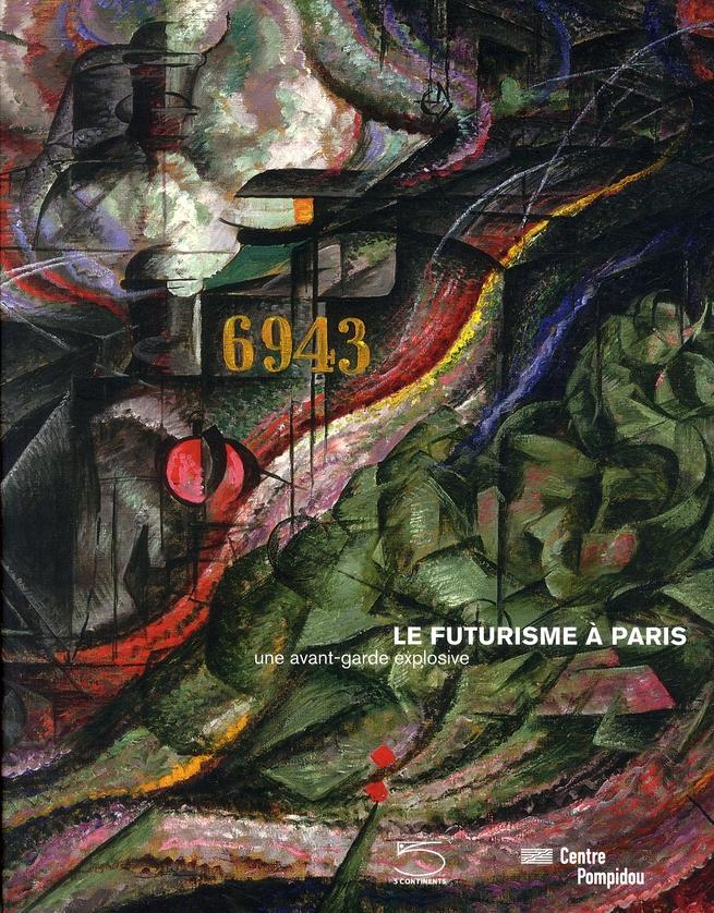 Le futurisme et Paris ; une avant-garde explosive