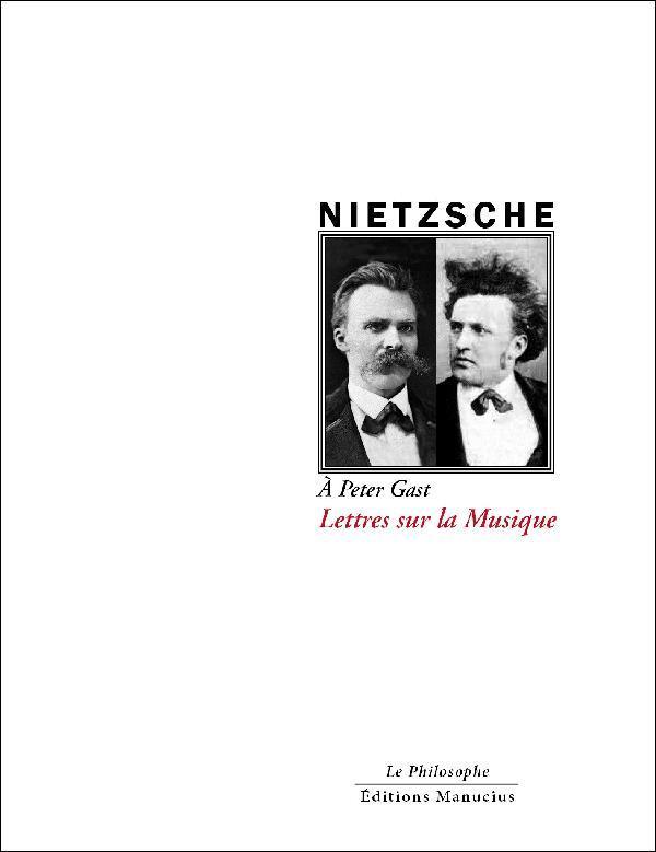Lettres sur la musique ; à Peter Gast
