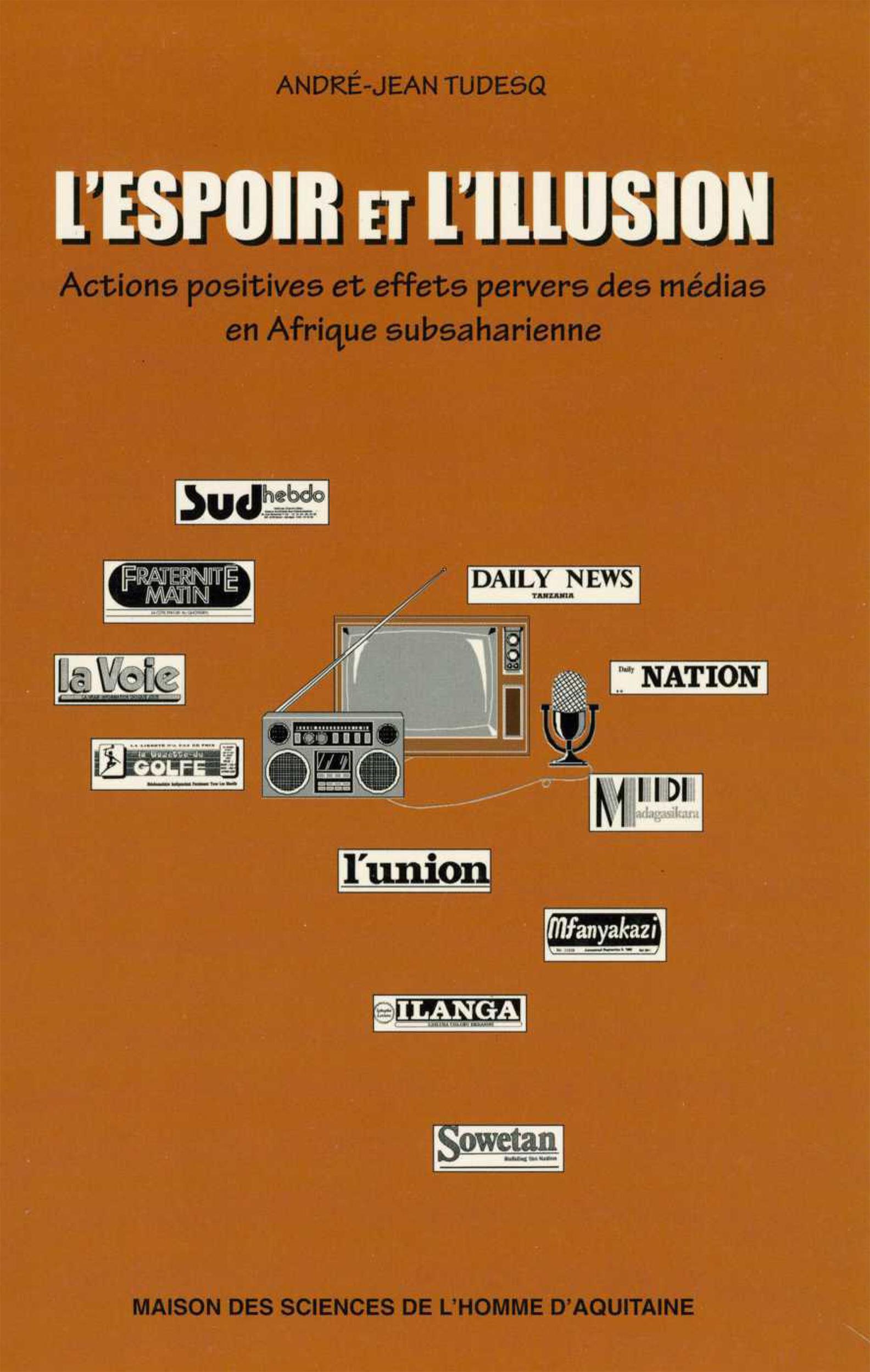 L'espoir et l'illusion. actions positives et effets pervers des media s en afrique subsaharienne