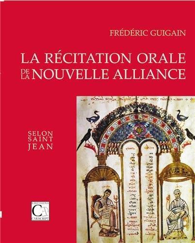 La recitation orale de la nouvelle alliance selon saint jean