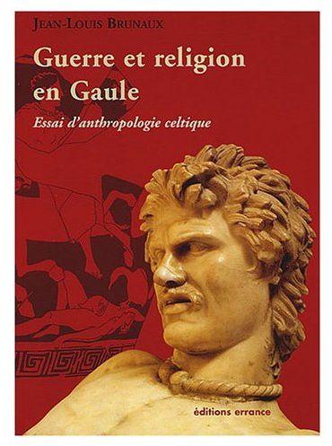 Guerre et religion en Gaule ; essai d'anthropologie celtique