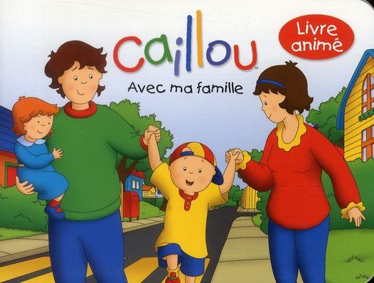 Caillou ; Avec Ma Famille