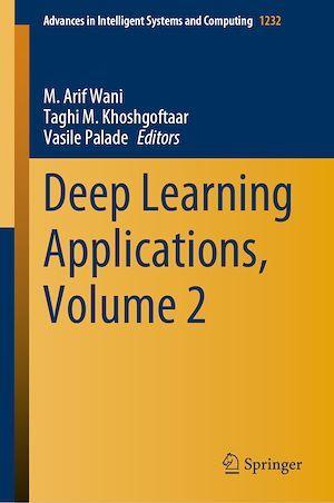 Deep Learning Applications, Volume 2  - Vasile Palade  - M. Arif Wani  - Taghi M. Khoshgoftaar