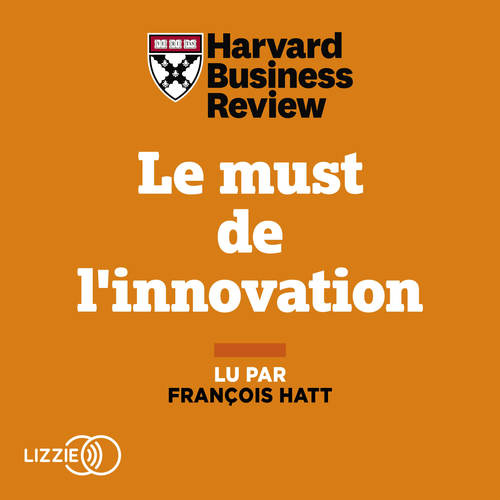 Vente AudioBook :                                Le must de l'innovation                                  - HARVARD BUSINESS REVIEW