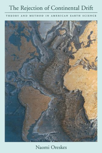 The Rejection of Continental Drift: Theory and Method in American Eart