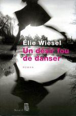Vente EBooks : Un désir fou de danser  - Élie Wiesel