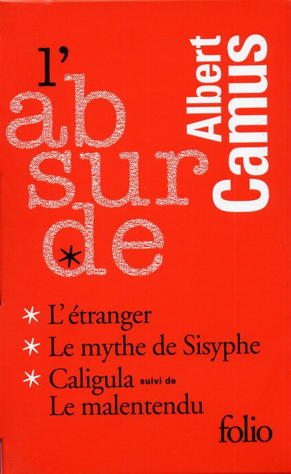 L'Absurde : L'Etranger, Le Mythe De Sisyphe, Caligula, Le Malentendu (Coffret)