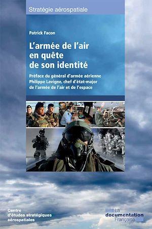 L'armée de l'air en quête de son identité  - Centre d'études stratégiques aérospatiales  - Centre Etudes Strate