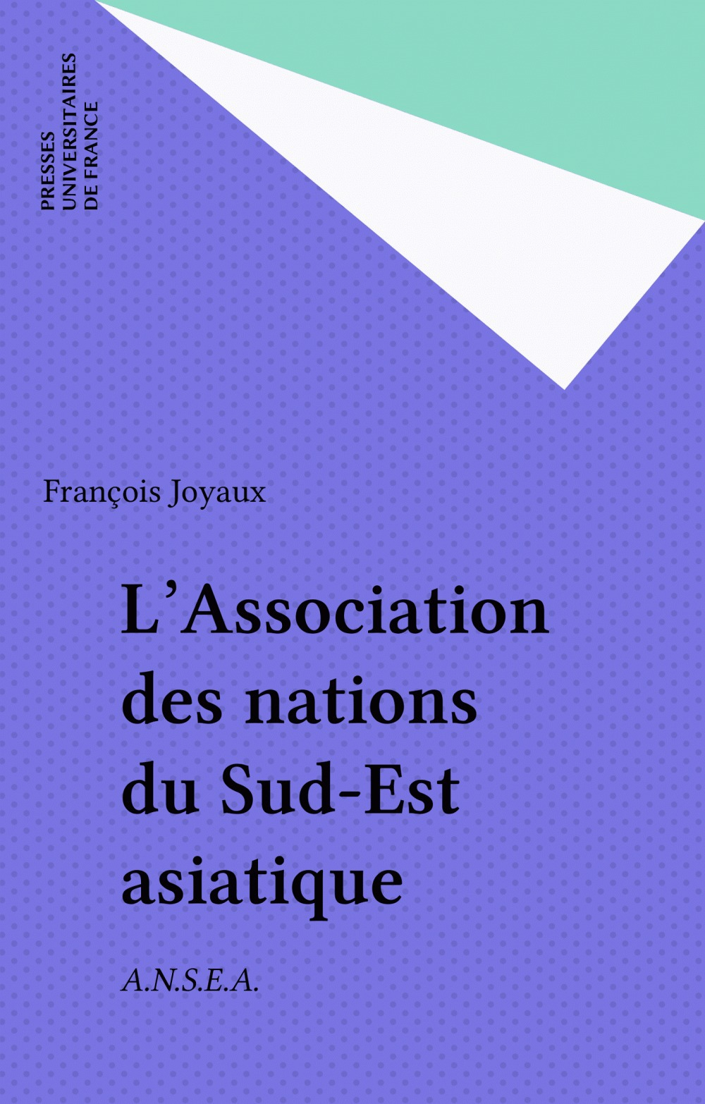 L'association des nations du Sud-Est asiatique A.N.S.E.A.