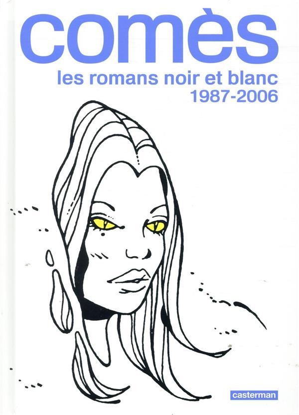Comès, les romans noir et blanc ; 1987-2006
