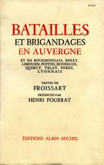Batailles et brigandages en Auvergne et en Bourbonnais  - Henri Pourrat