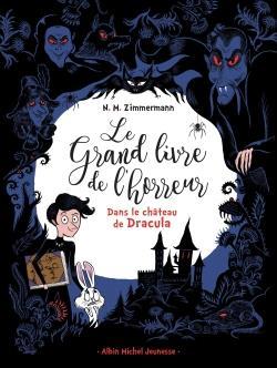 Le Grand Livre De L Horreur T 1 Dans Le Chateau De Dracula N M Zimmermann Caroline Hue Albin Michel Jeunesse Grand Format Montbarbon