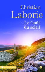 Le Goût du soleil  - Christian Laborie