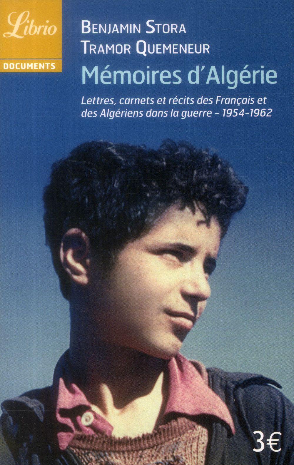 Mémoires d'Algérie ; lettres, carnets et récits des Français et des Algériens dans la guerre 1954-1962