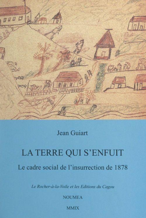 La terre qui s'enfuit  - Jean Guiart