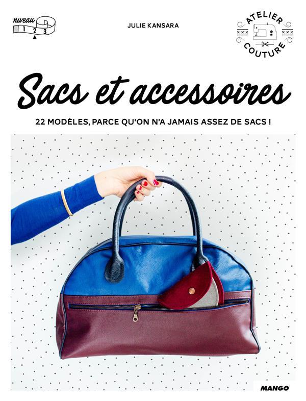 Sacs et accessoires ; 22 modèles, parce qu'on a jamais assez de sacs !