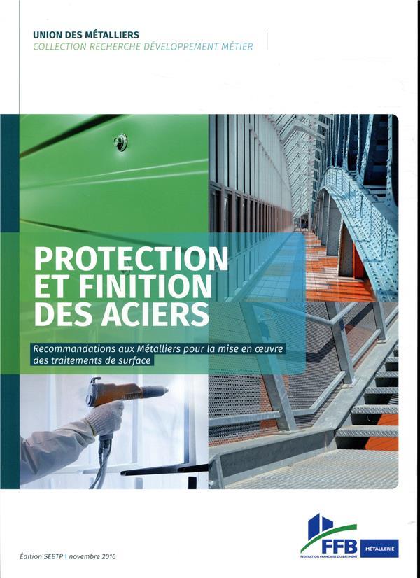 Protection et finition des aciers - recommandations aux metalliers pour la mise en oeuvre des traite