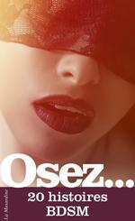 OSEZ ; 20 histoires BDSM