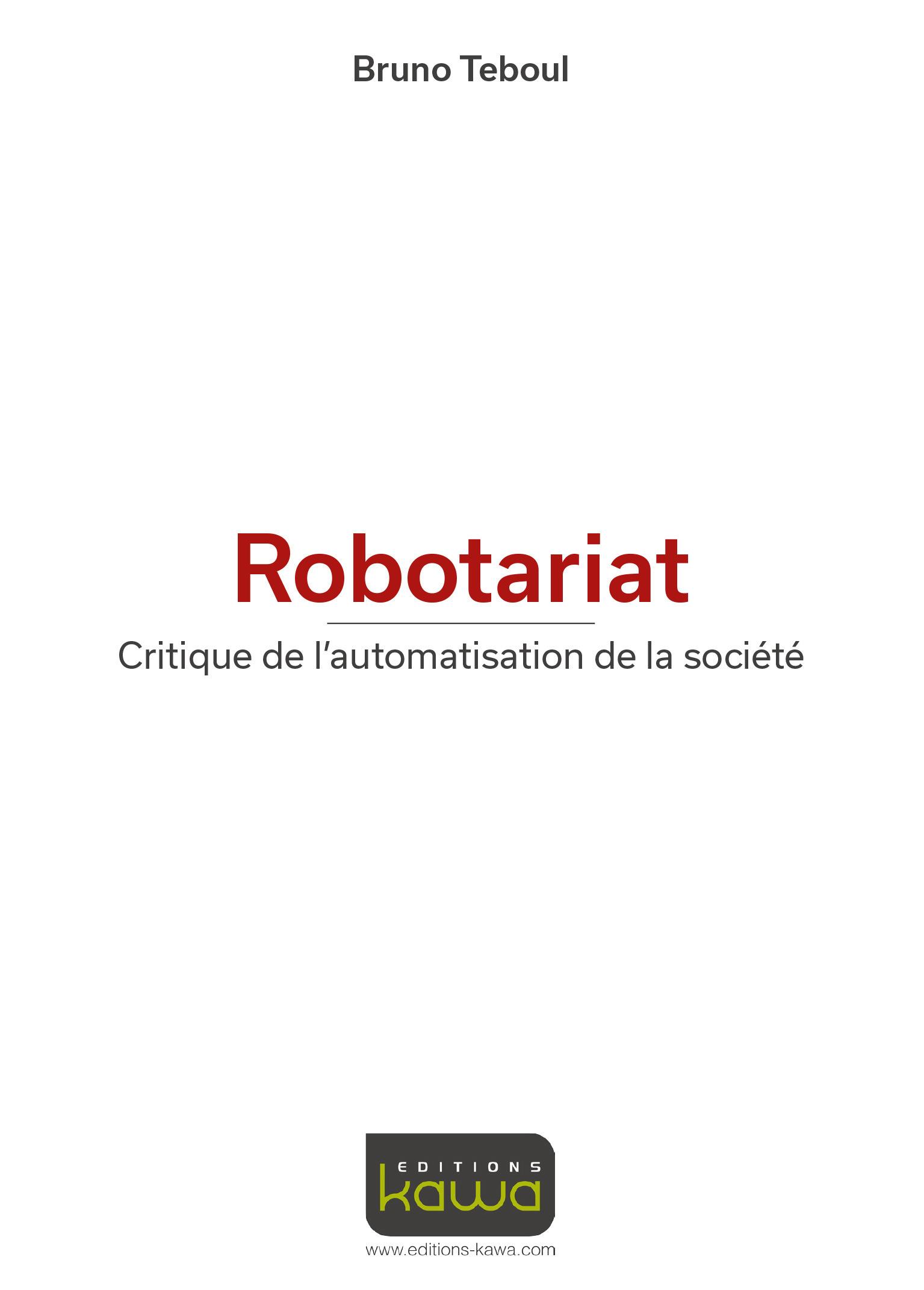 Robotariat ; critique de l'automatisation de la société