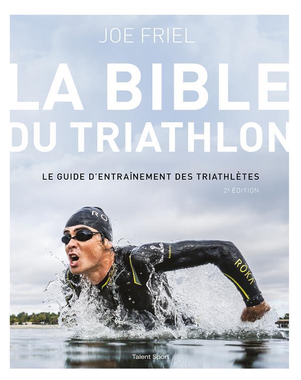 La bible du triathlon (2e édition)
