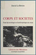 Vente EBooks : Corps et Société : Essai de sociologie et anthropologie du corps  - David LE BRETON