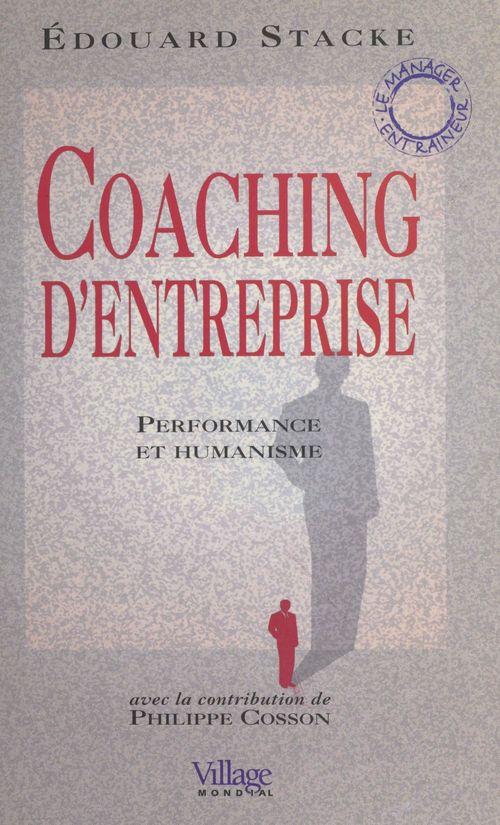Coaching d'entreprise ; performance et humanisme