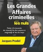 Vente Livre Numérique : Les grandes affaires criminelles pour les Nuls NE  - Jacques Pradel