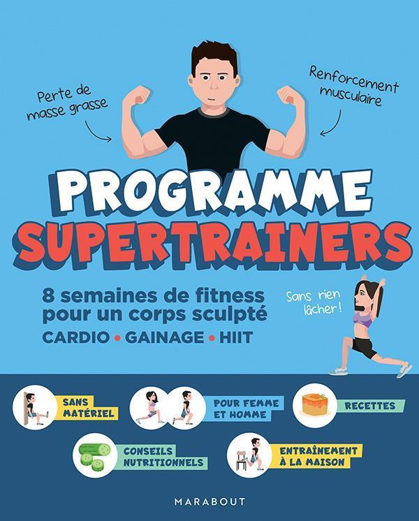 Programme supertrainers ; 8 semaines de fitness pour un corps sculpté