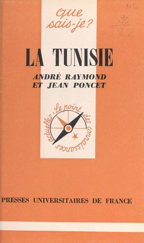 La Tunisie  - Jean Poncet  - Andre Raymond