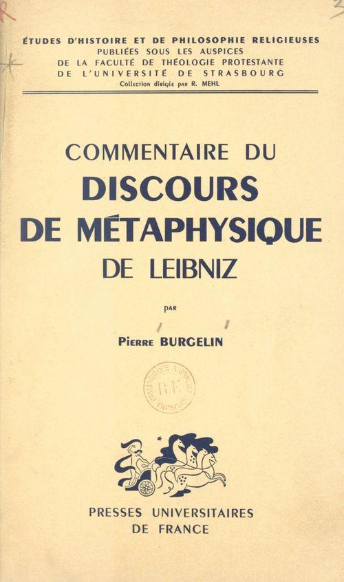 Commentaire du Discours de Métaphysique, de Leibniz  - Pierre Burgelin