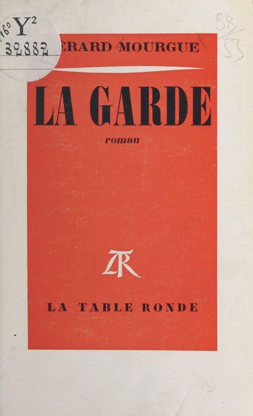 La Garde  - Gérard Mourgue