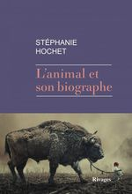 Vente Livre Numérique : L'animal et son biographe  - Stéphanie Hochet