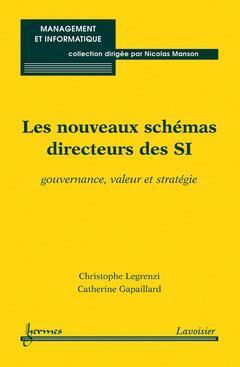 Les nouveaux schémas directeurs des SI ; gouvernance, valeur et stratégie