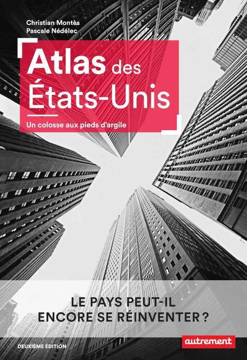 Vente Livre Numérique : Atlas des États-Unis. Un colosse aux pieds d'argile  - Christian Montès  - Pascale Nédélec