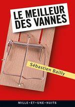 Vente EBooks : Le Meilleur des vannes  - Sébastien Bailly