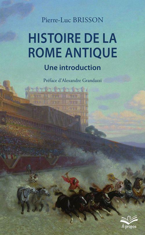 Histoire de la Rome antique. Une introduction