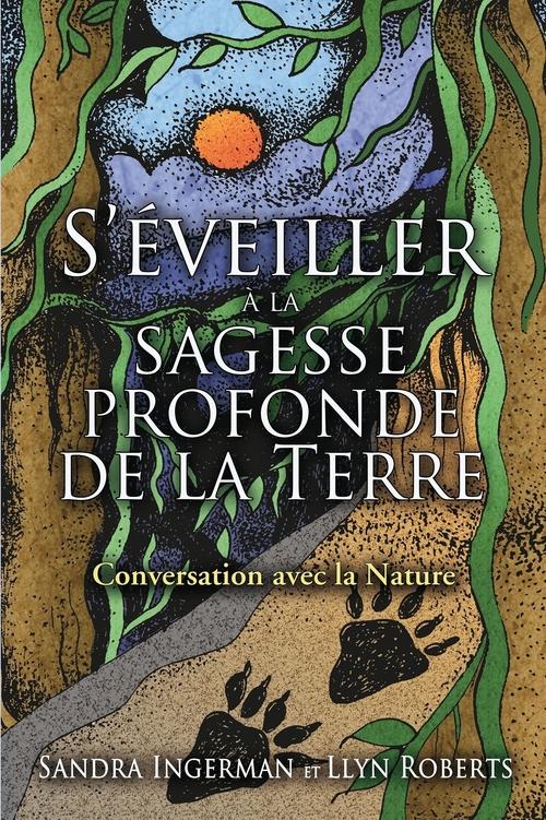 S'éveiller à la sagesse profonde de la Terre ; conversation avec la nature