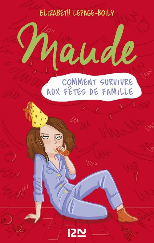 Maude T.3 ; comment survivre aux fêtes de famillle