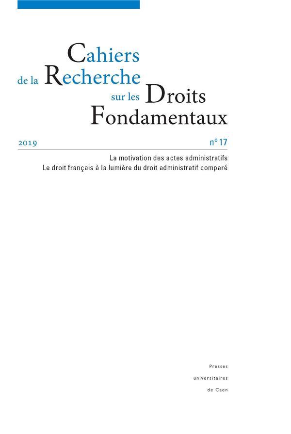 Cahiers de la recherche sur les droits fondamentaux, n  17/2019. la m otivation des actes administra
