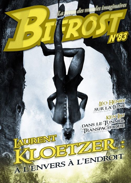 Bifrost T.83 ; dossier Laurent Kloetzer ; à l'envers à l'endroit