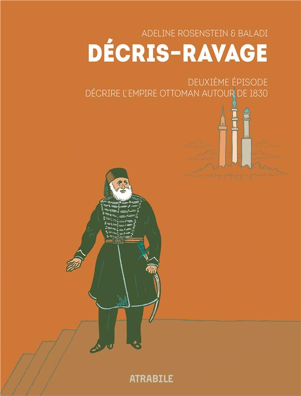 Décris-Ravage T.2 ; décrire l'Empire ottoman autour de 1830