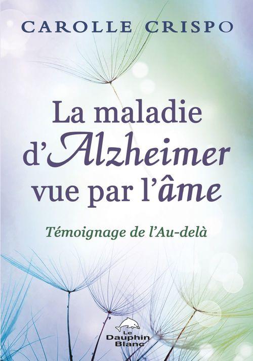 La maladie d'Alzheimer vue par l'âme