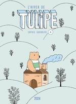 Tulipe T.4 ; l'hiver de Tulipe
