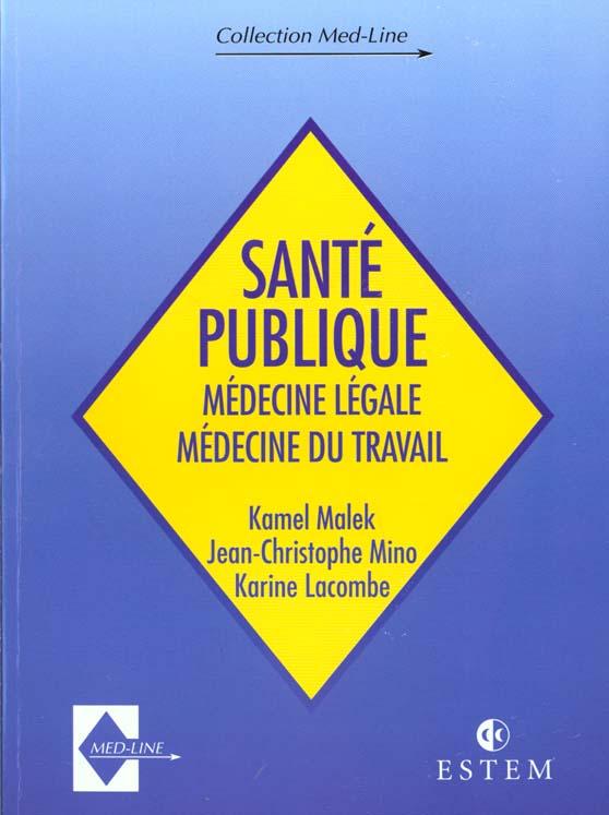 Sante publique, medecine legale et medecine du travail