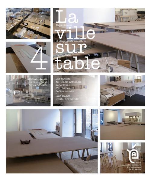La ville sur table ; l'expériences et dispositifs sensibles de l'urbain