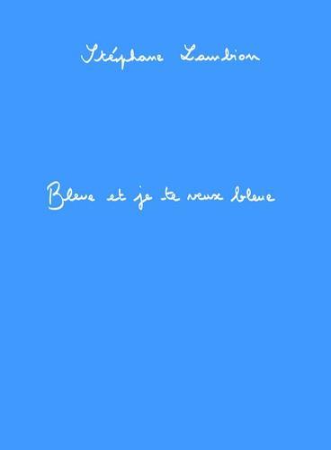 Bleue et je te veux bleue
