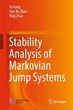 Stability Analysis of Markovian Jump Systems  - Yu Kang - Yun-Bo Zhao - Ping Zhao