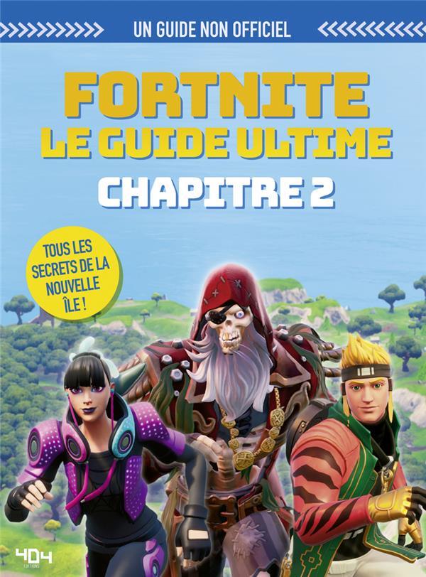 Fortnite ; le guide ultime ; chapitre 2